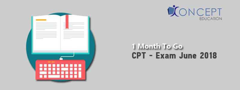 1 month to go for CPT Exam on 17-06-2018